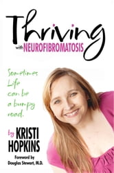 Thriving with Neurofibromatosis ebook by Kristianne Hopkins