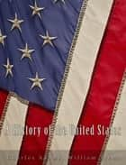 A History of the United States ebook by Charles Kendall Adams, William P. Trent