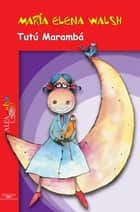 Tutú marambá ebook by María Elena Walsh