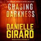 Chasing Darkness audiobook by Danielle Girard