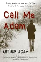Call Me Adam ebook by Arthur Adam
