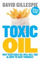 Toxic Oil ebook by David Gillespie