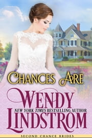 Chances Are - A Sweet & Clean Historical Romance 電子書 by Wendy Lindstrom