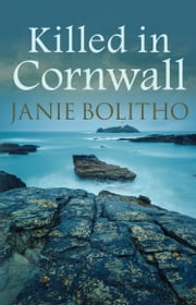 Killed in Cornwall ebook by Janie Bolitho