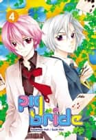 Pig Bride, Vol. 4 ebook by KookHwa Huh,SuJin Kim