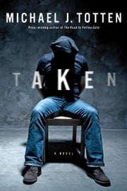Taken: A Novel ebook by Michael J. Totten