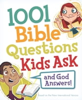1001 Bible Questions Kids Ask ebook by Zondervan