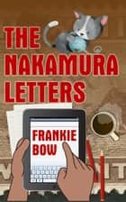 The Nakamura Letters - Professor Molly Mysteries, #7 ebook by Frankie Bow