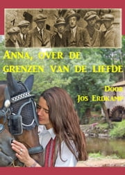 Anna, over de grenzen van de liefde ebook by Jos Erdkamp