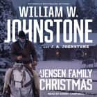 A Jensen Family Christmas audiobook by William W. Johnstone, J. A. Johnstone