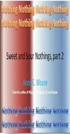 Sweet and Sour Nothings, part 2 ebook by Anon E. Mouse