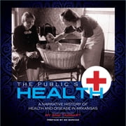 The Public's Health - A Narrative History Of Health And Disease In Arkansas ebook by Sam Taggert