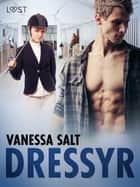 Dressyr - erotisk novell ebook by Vanessa Salt