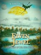 Elven Jewel (book 1 in the Hunters of Reloria series) ebook by Kasper Beaumont
