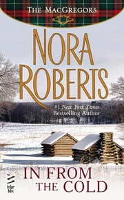 In From The Cold (Novella) - The MacGregors ebook by Nora Roberts