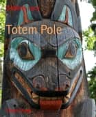 Totem Pole ebook by Debbie Lacy