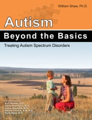 Autism: Beyond the Basics ebook by William Shaw