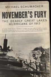 November's Fury - The Deadly Great Lakes Hurricane of 1913 ebook by Michael Schumacher