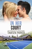 In Her Court ebook by Tamsen Parker