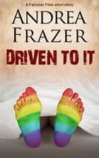 Driven to it - Brief Case ebook by Andrea Frazer