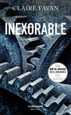 Inexorable ebook by Claire FAVAN