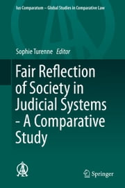 Fair Reflection of Society in Judicial Systems - A Comparative Study ebook by Sophie Turenne