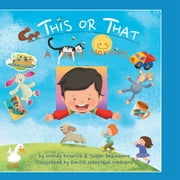 THIS or THAT - A BUSY MORNING ebook by Emilia Manrique Medrano,Wendy Kronick,Susan Beauchene
