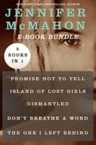 The Jennifer McMahon - Promise Not to Tell, Island of Lost Girls, Dismantled, Don't Breathe a Word, and The One I Left Behind 電子書 by Jennifer McMahon