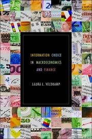 Information Choice in Macroeconomics and Finance ebook by Laura L. Veldkamp