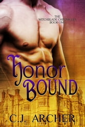 Honor Bound - A Witchblade Chronicles Novel ebook by C.J. Archer