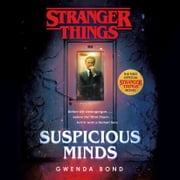 Stranger Things: Suspicious Minds - The first official Stranger Things novel audiobook by Gwenda Bond