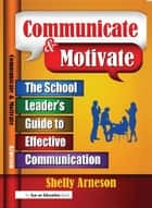 Communicate & Motivate ebook by Shelly Arneson