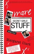 More Secret Girls' Stuff ebook by Margaret Clark