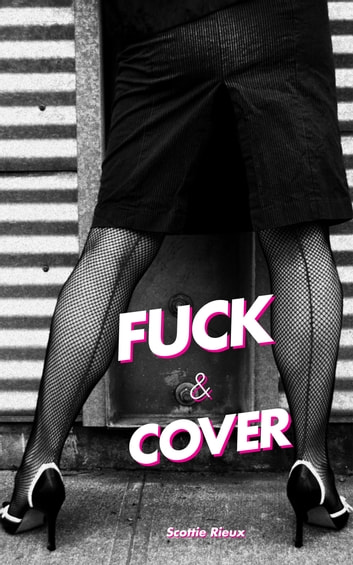 Fuck and Cover ebook by Scottie Rieux