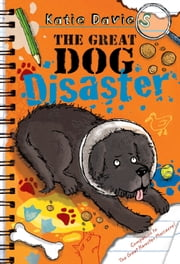 The Great Dog Disaster ebook by Katie Davies,Hannah Shaw