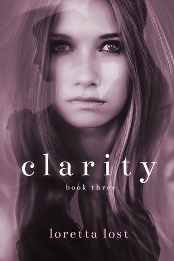 Clarity 3 ebook by Loretta Lost