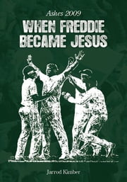 When Freddie Became Jesus ebook by Jarrod Kimber