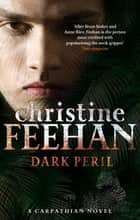 Dark Peril - Number 21 in series ebook by Christine Feehan