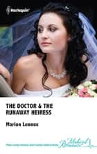 The Doctor & the Runaway Heiress ebook by Marion Lennox