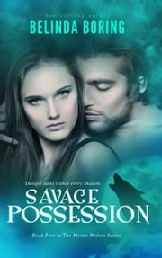 Savage Possession (#5, The Mystic Wolves) ebook by Belinda Boring