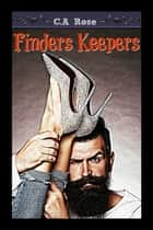 FInders keepers ebook by C.A Rose