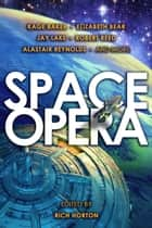 Space Opera ebook by Rich Horton