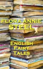 English Fairy Tales ebook by Flora Annie Steel