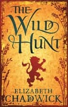 The Wild Hunt eBook by Elizabeth Chadwick