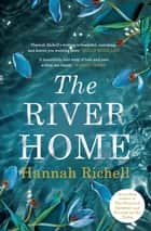 The River Home ebook by Hannah Richell