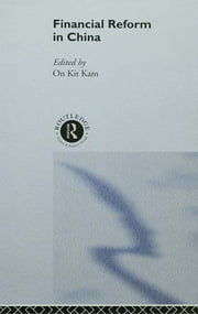 Financial Reform in China ebook by On Kit Tam
