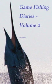 Game Fishing Diaries: Volume 2 ebook by Chic McSherry