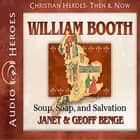 William Booth - Soup, Soap, and Salvation audiobook by Janet Benge, Geoff Benge