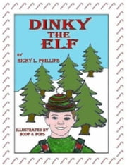 Dinky the Elf ebook by Rick L. Phillips