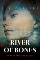 River of Bones ebook by Annelie Wendeberg